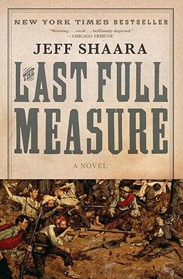 The Last Full Measure - Shaara, Jeff