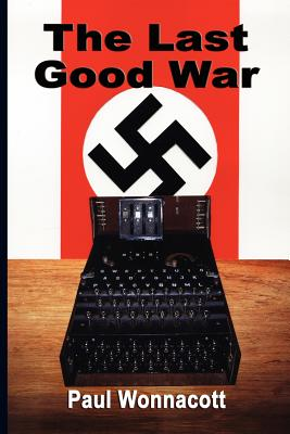 The Last Good War - Wonnacott, Paul