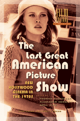 The Last Great American Picture Show: New Hollywood Cinema in the 1970s - Elsaesser, Thomas (Editor)