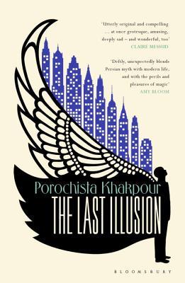 The Last Illusion - Khakpour, Porochista