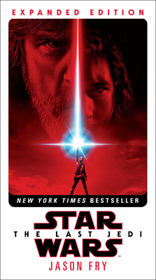 The Last Jedi: Expanded Edition (Star Wars) - Fry, Jason