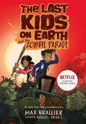 The Last Kids on Earth and the Zombie Parade - Brallier, Max