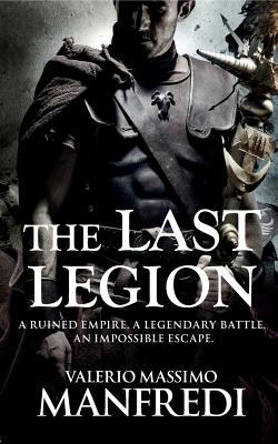The Last Legion - Manfredi, Valerio Massimo