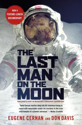 The Last Man on the Moon: Astronaut Eugene Cernan and America's Race in Space - Cernan, Eugene, and Davis, Donald A