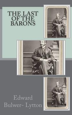 The Last of the Barons - Lytton, Edward Bulwer-