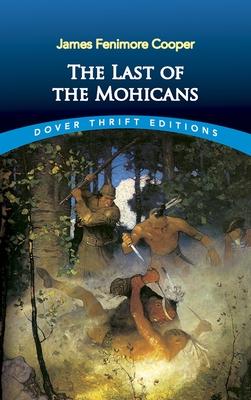 The Last of the Mohicans - Cooper, James Fenimore, and Dover Thrift Editions