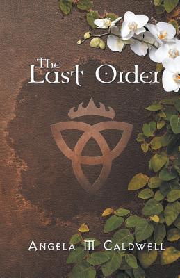 The Last Order - Caldwell, Angela