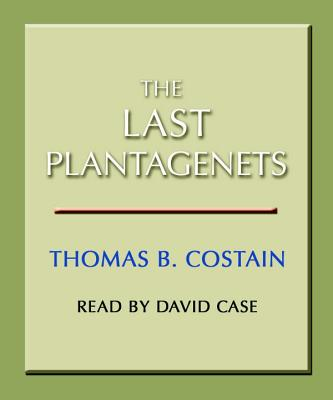 The Last Plantagenets - Costain, Thomas B