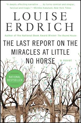 The Last Report on the Miracles at Little No Horse - Erdrich, Louise