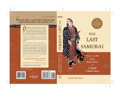 The Last Samurai: The Life and Battles of Saigo Takamori - Ravina, Mark