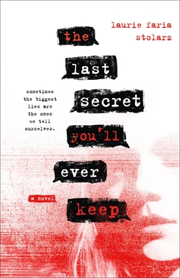 The Last Secret You'll Ever Keep - Stolarz, Laurie Faria