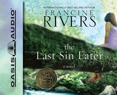 The Last Sin Eater - Rivers, Francine, and Lustrea, Anita (Read by)