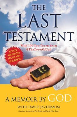 The Last Testament: A Memoir by God - God, and Javerbaum, David