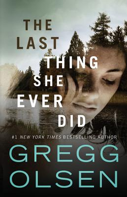 The Last Thing She Ever Did - Olsen, Gregg