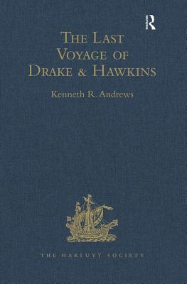 The Last Voyage of Drake and Hawkins - Andrews, Kenneth R (Editor)