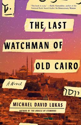 The Last Watchman of Old Cairo - Lukas, Michael David
