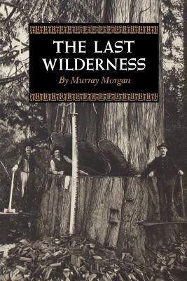 The Last Wilderness - Morgan, Murray