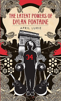 The Latent Powers of Dylan Fontaine - Lurie, April