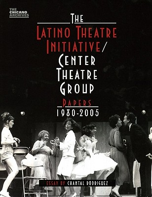 The Latino Theatre Initiative/Center Theatre Group Papers, 1980-2005 - Rodriguez, Chantal