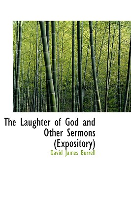 The Laughter of God and Other Sermons - Burrell, David James