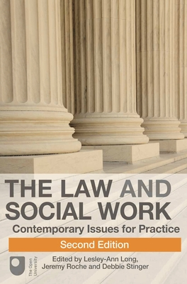 The Law and Social Work: Contemporary Issues for Practice - Long, Lesley-Anne (Editor), and Roche, Jeremy (Editor), and Stringer, Debbie (Editor)