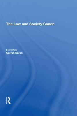 The Law and Society Canon - Seron, Carroll (Editor)