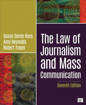 The Law of Journalism and Mass Communication - Ross, Susan D, and Reynolds, Amy L, and Trager, Robert E