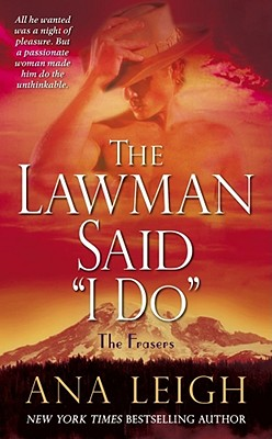 "The Lawman Said ""I Do"": The Frasers - Leigh, Ana"