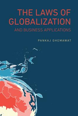 The Laws of Globalization and Business Applications - Ghemawat, Pankaj