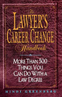 The Lawyer's Career Change Handbook:: More Than 300 Things You Can Do with a Law Degree - Greenberg, Hindi
