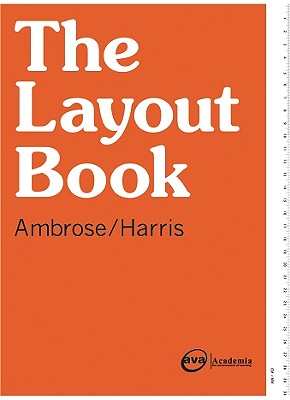 The Layout Book - Ambrose, Gavin, and Harris, Paul