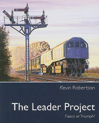 The Leader Project: Fiasco or Triumph? - Robertson, Kevin