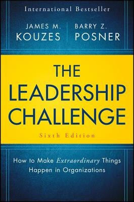 The Leadership Challenge: How to Make Extraordinary Things Happen in Organizations - Kouzes, James M, and Posner, Barry Z, Ph.D.
