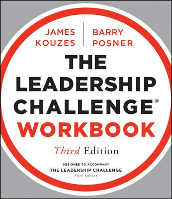 The Leadership Challenge Workbook - Kouzes, James M