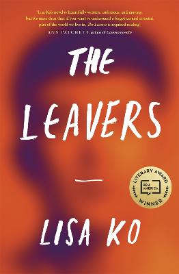 The Leavers: Winner of the PEN/Bellweather Prize for Fiction - Ko, Lisa