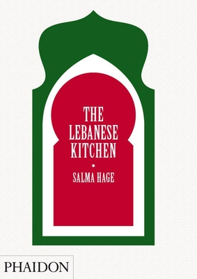 The Lebanese Kitchen - Hage, Salma, and Glanville, Toby (Photographer)