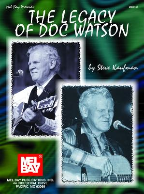The Legacy of Doc Watson - Watson, Doc, and Kaufman, Steve