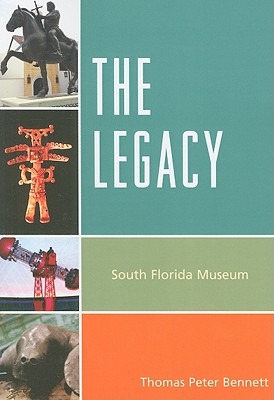 The Legacy: South Florida Museum - Bennett, Thomas Peter
