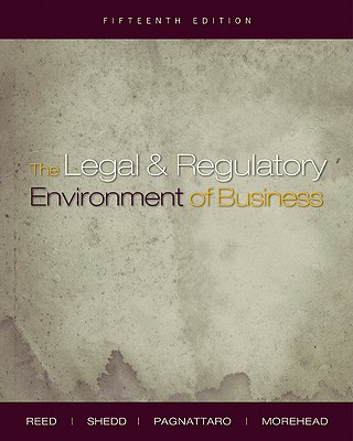 The Legal and Regulatory Environment of Business - Reed, O Lee, and Shedd, Peter J, and Pagnattaro, Marisa Anne