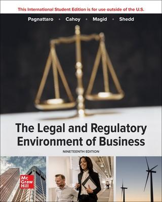 The Legal and Regulatory Environment of Business - Pagnattaro, Marisa, and Cahoy, Daniel, and Magid, Julie Manning