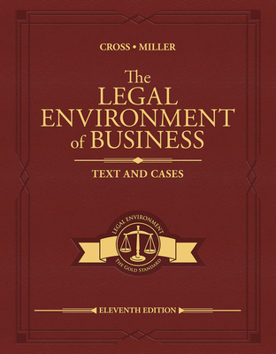 The Legal Environment of Business: Text and Cases - Cross, Frank, and Miller, Roger