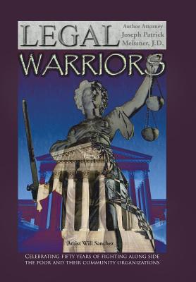 The Legal Warriors - Meissner J D, Attorney Joseph Patrick