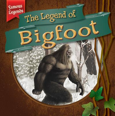 The Legend of Bigfoot - Kawa, Katie