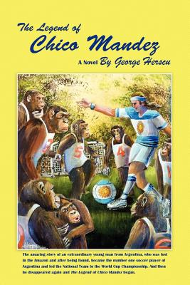 The Legend of Chico Mandez - Herscu, George