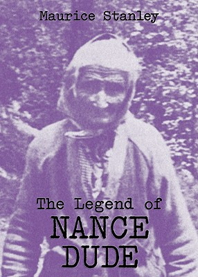The Legend of Nance Dude - Stanley, Maurice