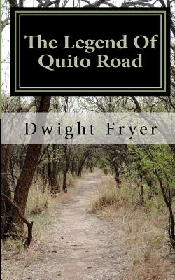 The Legend of Quito Road - Fryer, Dwight