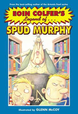 The Legend of Spud Murphy - Colfer, Eoin