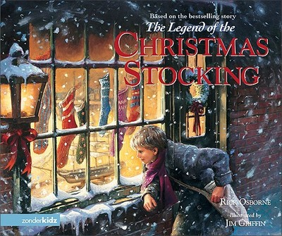 The Legend of the Christmas Stocking: An Inspirational Story of a Wish Come True - Osborne, Rick, Mr.