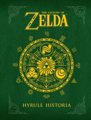 The Legend of Zelda: Hyrule Historia Hyrule Historia - Aonuma, Eiji, and Himekawa, Akira