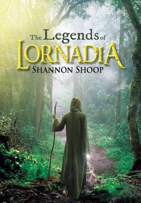 The Legends of Lornadia - Shoop, Shannon